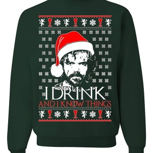 I drink and I know things christmas sweater