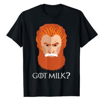 Tormund Got Milk Shirt